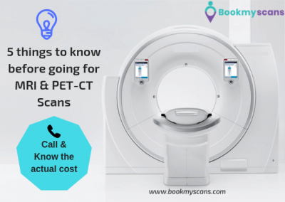 5 things to know before going for MRI & PET-CT Scans