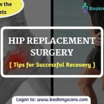 Tips for Successful Recovery from Hip Replacement Surgery