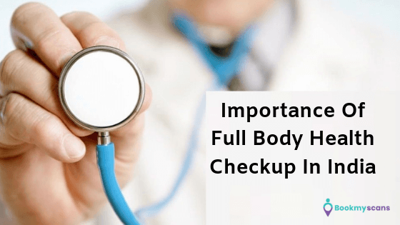 Importance of full body health checkup in India